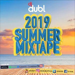 2019 Summer Mixtape (Mixed by @DJDUBL)