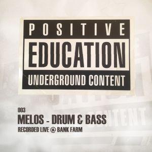 Positive Education 003 - Melos - Drum & Bass (Recorded Live @ Bank Farm)