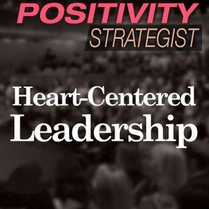Heart-Centered Leadership, With Susan Steinbrecher - PS025