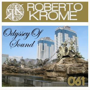 Roberto Krome - Odyssey of Sound ep. 061