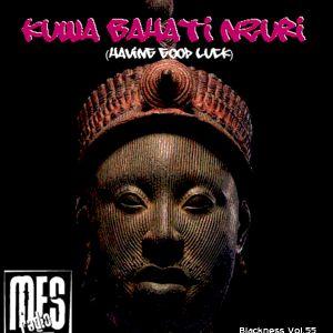MFSRadio Presents - Kuwa Bahati Nzuri Blackness 55