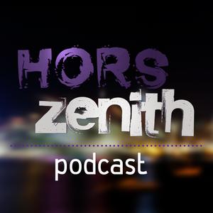 Hors Zenith - 10 Avril 2015