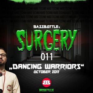 Surgery 011: Dancing Warriors