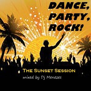 Dance, Party, Rock! (The Sunset Session)