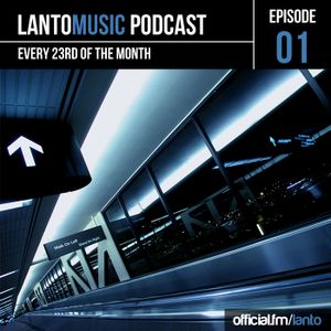 Lanto - LantoMusic Podcast 01