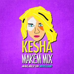 MAKEM - KE$HA MIX