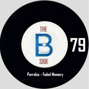 B side spot 79 - Parralox - Faded Memory