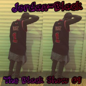 The Black Show 9 By Jordan-Black
