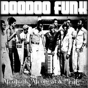 DOODOO FUNK - Celebration Of Afrofunk, Hi-life & Afrobeat