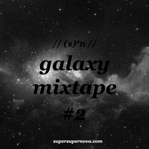 // (s)2n // galaxy mixtape #2