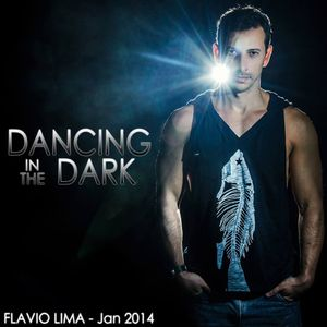 DANCING IN THE DARK -  SET MIX JAN 2014 -  FLAVIO LIMA