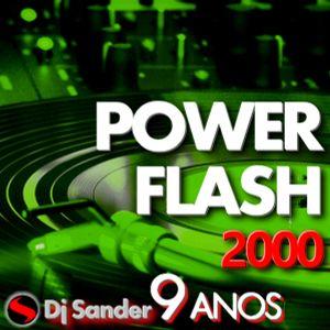 #180 POWER FLASH 2000 By Dj Sander | Especial Mês de Aniversário