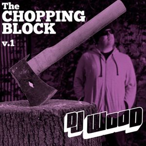 DJ Wood: The Chopping Block Podcast V1