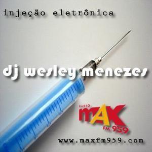 Injeção Eletrônica 4 - 10-08-12 - By Dj Wesley Menezes - Max FM - 95.9 Mhz - www.maxfm959.com