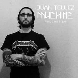 MACHINE 24 ::  Juan Tellez