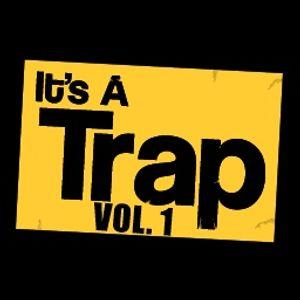 I'ts a Trap Vol. 1