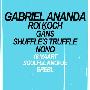 Shuffle's Truffle @ Soulful Knopje met Gabriel Ananda (18-03-2016)