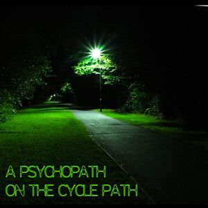 A Psychopath On The Cycle Path