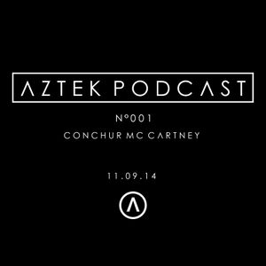 Aztek Podcast N°001 - Conchur McCartney