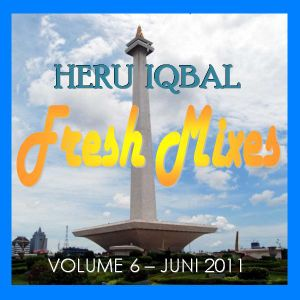 Heru Iqbal Fresh Mixes Vol. 6
