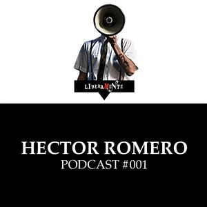 LiberaMente presents: Hector Romero - Podcast #001