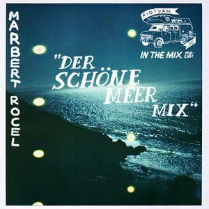 RIOTVAN PODCAST # 10 | Marbert Rocel - Der Schöne Meer Mix