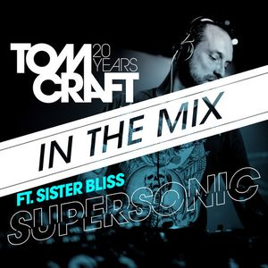 """Tomcraft - """"Supersonic"""" - In The Mix"""
