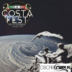 Costa Fest Sessions Guest DJ 003 by Oscar Corpus