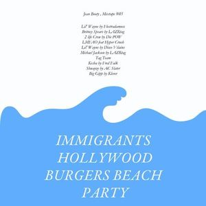 immigrants hollywood burger beach party