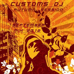 CUSTOMS DJ - Autumn Session (September Mix)