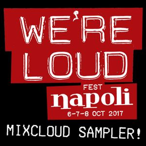 We're Loud Napoli 2017 Sampler