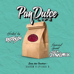 """The Pan Dulce Life"" With DJ Refresh - Season 4 Episode 8 Feat. Alex Dynamix"