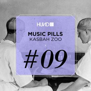 HUND | MUSIC PILLS #9 : KASBAH ZOO [Souvenir Music, Zoo:Technique]