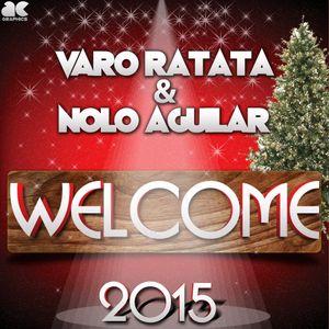 Varo Ratatá & Nolo Aguilar - Welcome 2015 [1 PISTA]