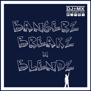 Bangerz Breakz n Blendz by djmx