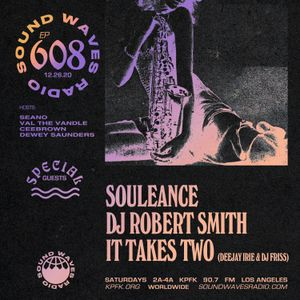 Ep. 608: Souleance, DJ Robert Smith, & It Takes Two - December 26, 2020