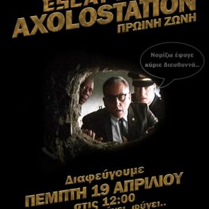 AxoLoStaTioN ~ The Great Escape (19/04/2012)