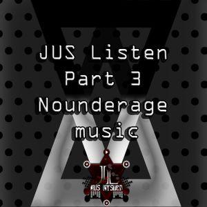 JUS Listen_No UnderAgeMusic Part - 3