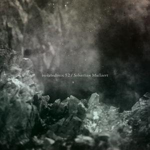 isolatedmix 52 - Sebastian Mullaert (aka Minilogue)