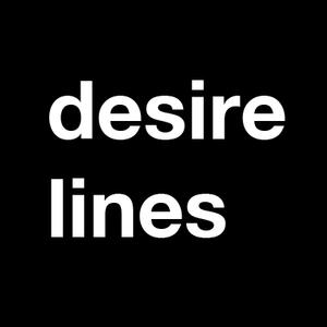 Desire Lines Podcast #1