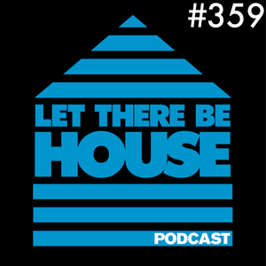 Let There Be House Podcast With Queen B #359