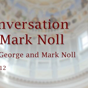 A Conversation with Mark Noll