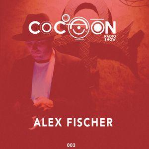 Cocoon RadioShow 003 - Alex Fischer