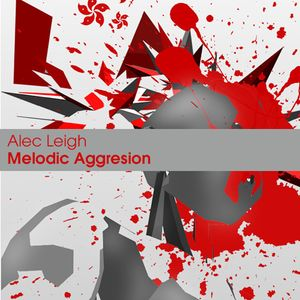 Alec Leigh - Melodic Aggression