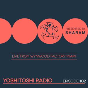 Yoshitoshi Radio EP102 - Live From Wynwood Factory Miami