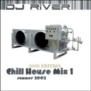 DJ River - Chill House Mix Vol. 1 (Summer 2002) [2006 EDITION]