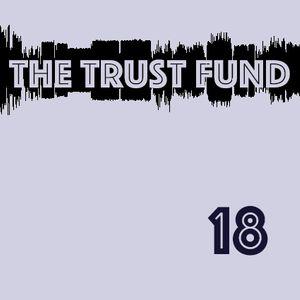 The Trust Fund - Episode 18
