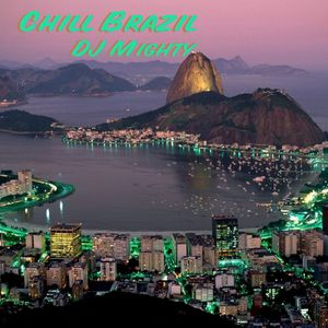 DJ Mighty - Chill Brazil