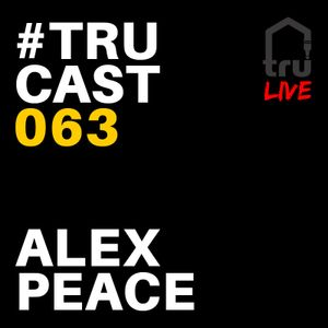TRUcast 063 - Alex Peace LIVE from Six06 Cafe