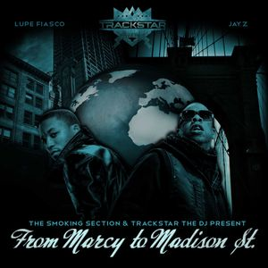 Trackstar the DJ presents Lupe Fiasco vs Jay-Z: From Marcy to Madison St